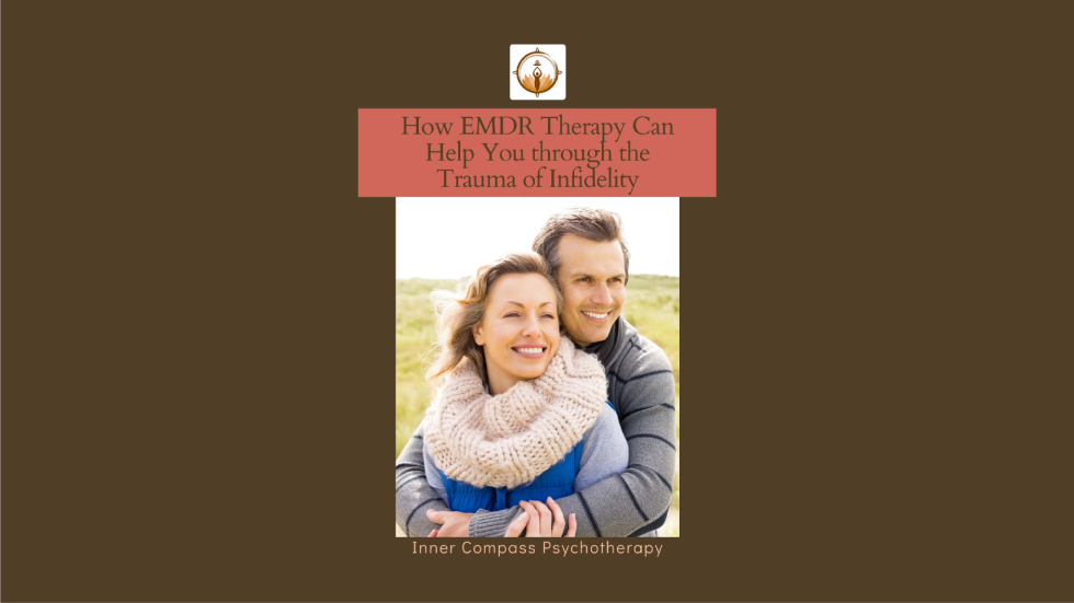 Surviving the Trauma of Infidelity Through EMDR Therapy